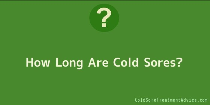 How Long Are Cold Sores