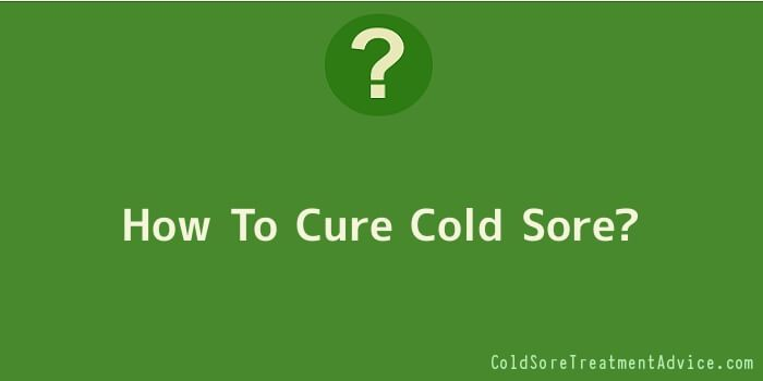 How To Cure Cold Sore