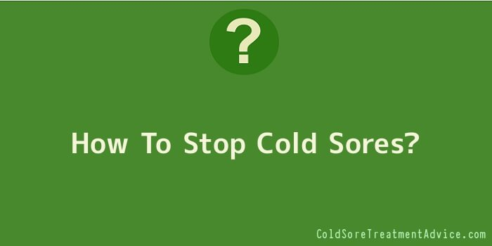 How To Stop Cold Sores